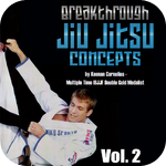 Breakthrough Jiu Jitsu Concepts Vol 2